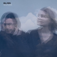 Gliss - In Utopia (Explicit)