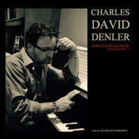 Charles David Denler & The Colorado Symphony - Portraits of Colorado