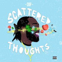 Chip - Scattered Thoughts (Explicit)