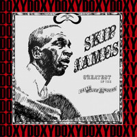 Skip James - The Complete Greatest Of The Delta Blues Singers Recordings (Hd Remastered, Restored Edition, Doxy Collection)