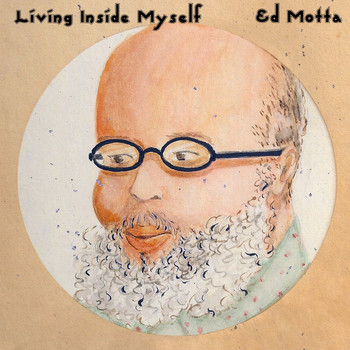 Ed Motta - Living Inside Myself