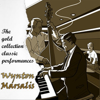 Wynton Marsalis - The Gold Collection Classic Performances: Wynton Marsalis