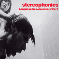 Stereophonics - Language. Sex. Violence. Other? (Live [Explicit])