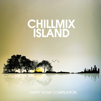 Various Artists - Chillmix Island (Happy Hour Compilation)
