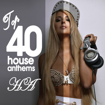 Various Artists - Top 40 House Anthems