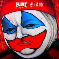 Flint - Hello Mr. Gacy (Explicit)