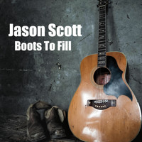 Jason Scott - Boots to Fill