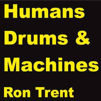 Ron Trent - Machines