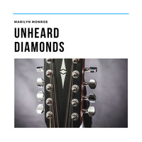 Marilyn Monroe - Unheard Diamonds