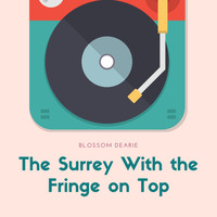 Blossom Dearie - The Surrey With the Fringe on Top