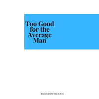 Blossom Dearie - Too Good for the Average Man