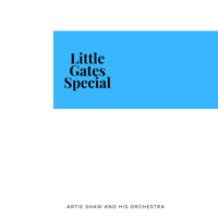Artie Shaw and his orchestra - Little Gates Special