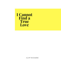 Cliff Richard - I Cannot Find a True Love