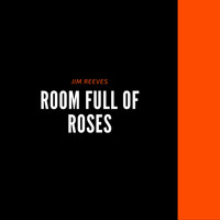 Jim Reeves - Room Full of Roses