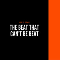 Jan & Dean - The Beat That Can't Be Beat