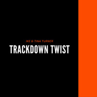 Ike & Tina Turner - Trackdown Twist