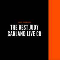 Judy Garland - The Best Judy Garland Live CD