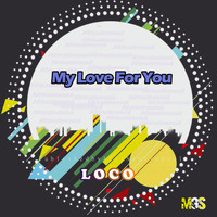 Loco - My Love For You