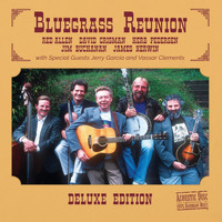 Red Allen & David Grisman - Bluegrass Reunion (Deluxe Edition)