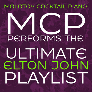 Molotov Cocktail Piano - MCP Performs the Ultimate Elton John Playlist