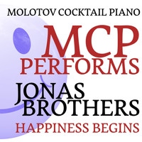 Molotov Cocktail Piano - MCP Performs Jonas Brothers: Happiness Begins