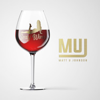 Matt U Johnson - Sexy Wine