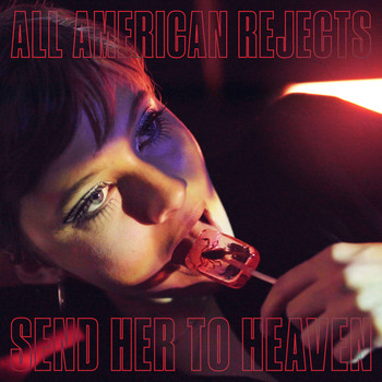 The All-American Rejects - Send Her To Heaven (Explicit)