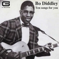 Bo Diddley - Ten songs for you