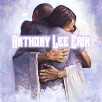 Anthony Lee Erik - For the Love of God