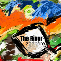 Zoepère - The River