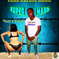 Super Mark - Motion (Explicit)
