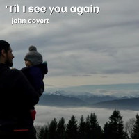 John Covert - 'Til I See You Again