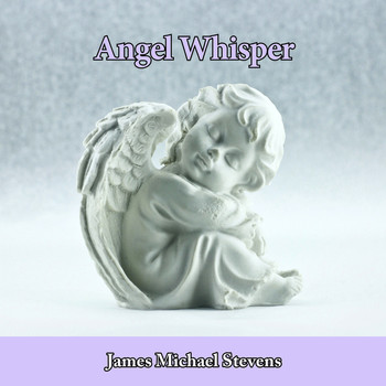 James Michael Stevens - Angel Whisper - Quiet Piano