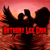 Anthony Lee Erik - Angel of My Heart