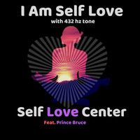 Self Love Center - I am Self Love (feat. Prince Bruce)