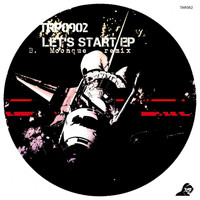TRP0902 - Let's Start EP Incl. (B.Moonque Remix)