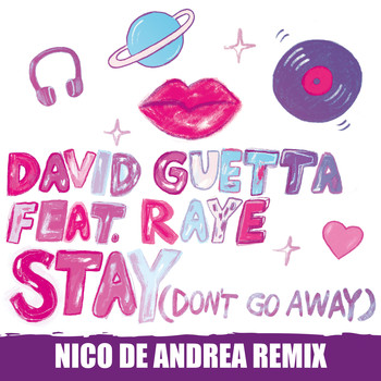 David Guetta - Stay (Don't Go Away) [feat. Raye] (Nico De Andrea Remix)