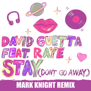 David Guetta - Stay (Don't Go Away) [feat. Raye] (Mark Knight Remix)