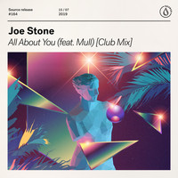 Joe Stone - All About You (feat. Mull) (Club Mix)