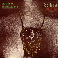 High Society - High Society (Polish Jazz, Vol. 18)