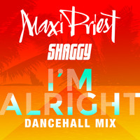 Maxi Priest - I'm Alright (feat. Shaggy) (Dancehall Mix)