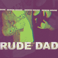 RUDE DAD - Double Trouble
