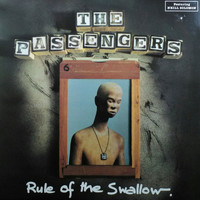 The Passengers - Rule of the Swallow