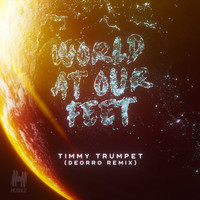 Timmy Trumpet - World At Our Feet (Deorro Remix)