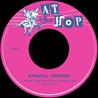 Kimball Coburn - What a Pretty Little Girl You Must Have Been / What a Day