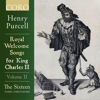 The Sixteen & Harry Christophers - Royal Welcome Songs for King Charles II Volume II