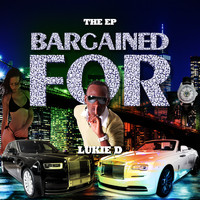 Lukie D - Bargained For