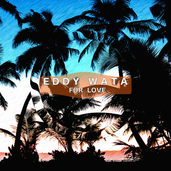 Eddy Wata - For Love