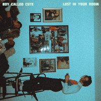 Boy Called Cute - Lost in Your Room