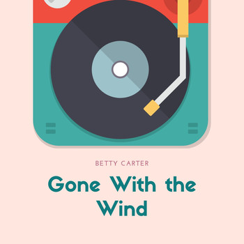 Betty Carter - Gone With the Wind